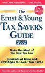 The Ernst & Young Tax Savers Guide 2002 - Margaret Milner Richardson, Peter W. Bernstein, Ernst & Young Tax Partners & Professiona