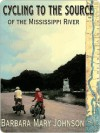 Cycling to the Source of the Mississippi River - Barbara Johnson