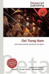 Oei Tiong Ham - Lambert M. Surhone, Mariam T. Tennoe, Susan F. Henssonow