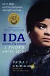 Ida: A Sword Among Lions: Ida B. Wells and the Campaign Against Lynching - Paula J. Giddings
