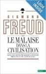 Le Malaise dans la Civilisation - Sigmund Freud, Bernard Lortholary, Clotilde Leguil