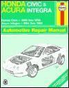 Honda Civic & Acura Integra Automotive Repair Manual: Models Covered: Honda Civic 1996 Through 1998, Acura Integra 1994 Through 1998 (Haynes Automotive Repair Manual Series) - Larry Warren, John Harold Haynes, Alan Ahlstrand