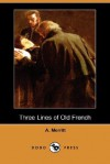 Three Lines of Old French (Dodo Press) - A. Merritt