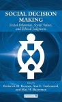 Social Decision Making: Social Dilemmas, Social Values, and Ethical Judgments (Series in Organization and Management) - Roderick Moreland Kramer, Ann E. Tenbrunsel, Max H. Bazerman