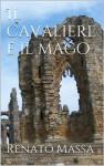 Il cavaliere e il mago (Narrativa Massa Vol. 5) - Renato Massa