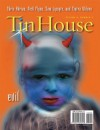 Tin House: Evil (Volume 8 no. 3) - Francine Prose, Nick Flynn, Chris Adrian, Josip Novakovich, Moonshine