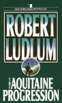 The Aquitaine Progression (Audio) - Scott Brick, Michael Prichard, Robert Ludlum