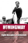Hemingway: Eight Decades of Criticism - Linda Wagner-Martin