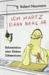 Ich Hartz Dann Mal Ab: Bekenntnisse Eines Kleinen Schmarotzers - Robert Naumann