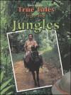 True Tales from the Jungles - Henry Billings, Melissa Stone Billings