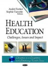 Health Education: Challenges, Issues and Impact - André Fortier, Sophie Turcotte
