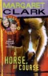 A Horse of Course - Margaret Clark