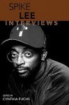 Spike Lee: Interviews (Conversations with Filmmakers) - Spike Lee, Cynthia Fuchs