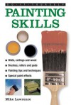 Do-It-Yourself: Painting Skills: A Practical Hands-On Guide to Painting Any Area in the Home, with Over 200 Step-By-Step Pictures - Mike Lawrence