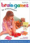 Brain Games for Preschoolers: More than 200 Brain-Boosting Activities for 2-5s - Jane Kemp