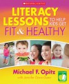 Literacy Lessons to Help Kids Get Fit & Healthy - Michael Opitz, Jennifer Davis-Duerr