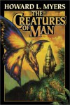 The Creatures of Man - Howard L. Myers