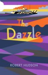 The Dazzle - Robert Hudson