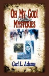 Oh My God! Mysteries - Carl L. Adams