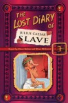 The Lost Diary Of Julius Caesar's Slave - Steve Barlow, Steve Skidmore