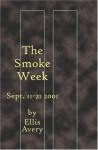 The Smoke Week: September 11-21, 2001 - Ellis Avery