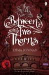 Between Two Thorns (The Split Words, #1) - Emma Newman