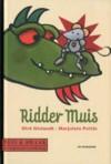 Muis en Draak - Ridder Muis - Dirk Nielandt, Marjolein Pottie