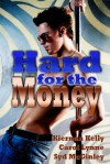 Hard for the Money - Kiernan Kelly, Carol Lynne, Syd McGinley