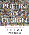 Puffin By Design: 70 Years of Imagination 1940 - 2010 - Phil Baines