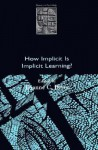 How Implicit Is Implicit Learning? - Dianne C. Berry