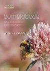 Bumblebees: Behaviour, Ecology, and Conservation - Dave Goulson