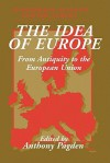 The Idea of Europe: From Antiquity to the European Union - Anthony Pagden