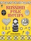 Russian Folk Motifs - Peter Linenthal