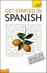 Get Started in Spanish - Mark Stacey, Angela Gonzalez Hevia