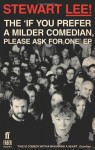 The 'If You Prefer a Milder Comedian, Please Ask for One' EP - Stewart Lee