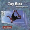 Tony Hawk:: Skateboarding Champion - Ian F. Mahaney