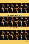 It's All a Movie - Alex Gildzen