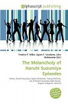 The Melancholy of Haruhi Suzumiya Episodes - Frederic P. Miller, Agnes F. Vandome, John McBrewster