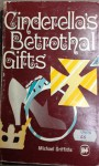 Cinderella's Betrothal Gifts - Michael Griffiths