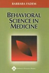 Behavioral Science in Medicine - Barbara Fadem