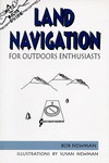 Land Navigation for Outdoor Enthusiasts - Bob Newman