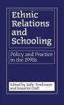 Ethnic Relations And Schooling: Policy And Practice In The 1990s - Sally Tomlinson
