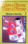 More a Flower Than a Flower Vol. 1 - Minako Narita