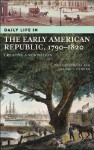 Daily Life in the Early American Republic, 1790-1820: Creating a New Nation - David S. Heidler, Jeanne T. Heidler