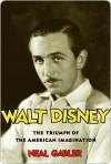 Walt Disney Walt Disney Walt Disney - Neal Gabler