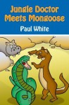Jungle Doctor Meets Mongoose - Paul White
