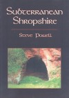 Subterranean Shropshire - Steve Powell