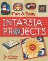 Fun & Easy Intarsia Projects - Patrick Spielman, Frank Droege