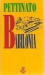 Babilonia. Centro dell'universo - Giovanni Pettinato