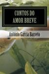 Contos do Amor Breve - António Garcia Barreto
